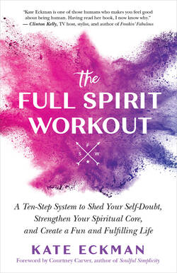 Front cover of The Full Spirit Workout by Kate Eckman